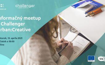 Informačný meetup k Challenger Urban:Creative