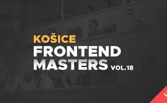 Frontend Masters Košice vol.18